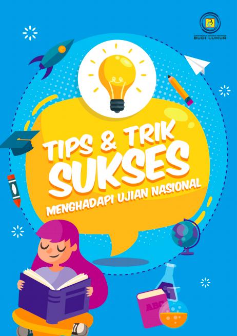 Tips dan Trik Sukses Menghadapi Ujian Nasional